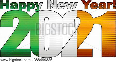 Happy New Year 2021 With Ireland Flag Inside - Illustration, 2021 Happy New Year Numerals,  2021 Ire
