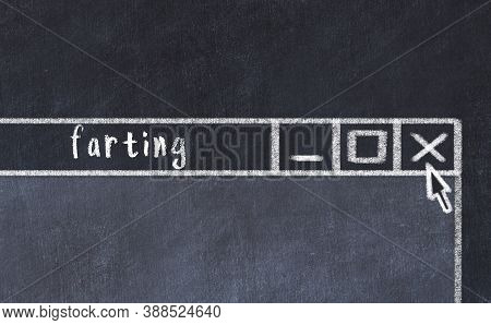 Chalk Sketch Of Closing Browser Window With Page Header Inscription Farting