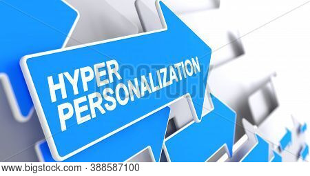 Hyper Personalization - Blue Pointer With A Label Indicates The Direction Of Movement. Hyper Persona