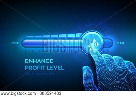Increasing Profit Level. Wireframe Hand Is Pulling Up To The Maximum Position Progress Bar With The