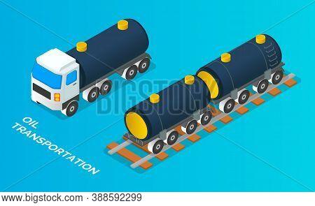 Truck With Tank For Transportation Fluid Cargo. Oil Petroleum Transportation Tank Car Isometric Vect