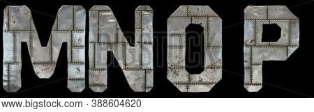 Set of capital letters M, N, O, P made of industrial metal isolated on black background. 3d rendering