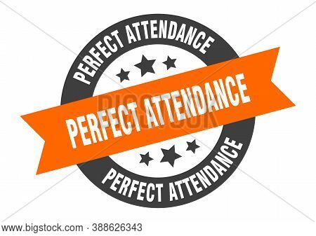 Perfect Attendance Sign. Round Ribbon Sticker. Isolated Tag