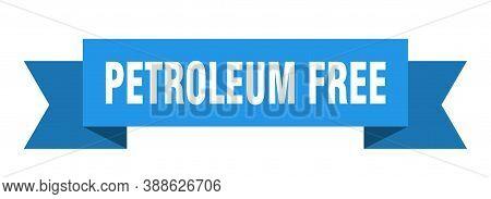 Petroleum Free Ribbon. Petroleum Free Isolated Band Sign. Banner