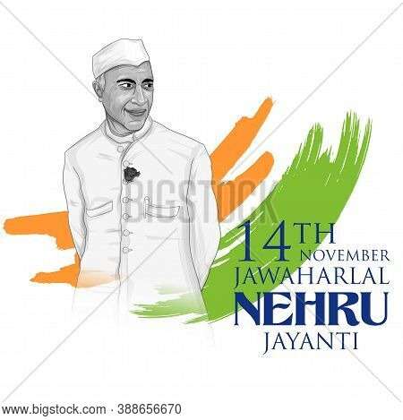 Illustration Of Indian Background With Nation Hero And Freedom Fighter Jawaharlal Nehru Pride Of Ind