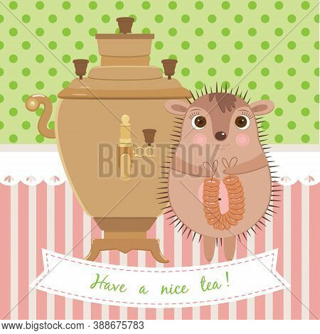 Vector Illustration. Card Template Hedgehog And Samovar. Made In Childish Style