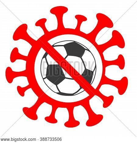 Cancellation Of Sports Events In World Due To Coronavirus Pandemic. Red Stop Coronavirus Sign And So