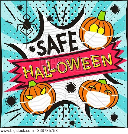 Safe Halloween Antivirus Banner In Popart Style. Explosion, Spider Web, Curved Pumpkins In Protectiv