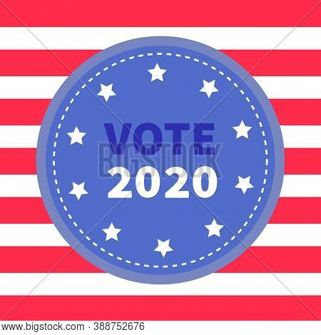 President Election Day Vote 2020. Blue Badge With Striped Red White Line Background. Award Button Ic