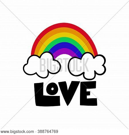 Love Poster. Lettering With Colorful Rainbow And Clouds, Support And Freedom Symbol Gay Pride Month,