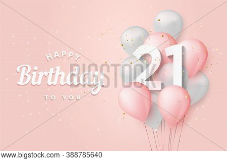 Happy 21th Birthday Balloons Greeting Card Background. 21 Years Anniversary. 21th Celebrating With C