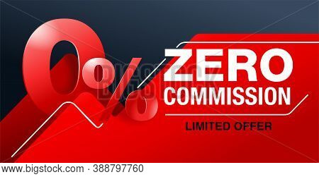 0 Zero Commission Special Offer Web Banner Or Flyer Template With 3d Red Zero Digit And On Modern Ba