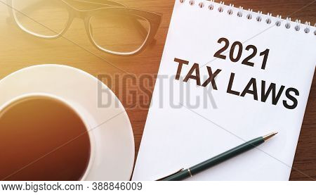 White Paper With Text 2021 Tax Laws, Concept
