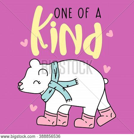 One Of A Kind Typography, Illustration Of A Polar Bear With Boots And Scarf, Slogan Print Vector