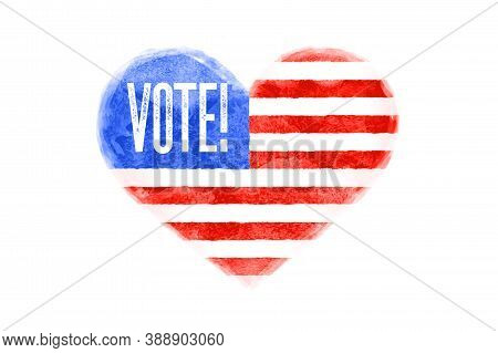 Vote, Usa. Poster Of Heart Shape, Text Vote, United State Of America Flag. Vote, Red And Blue Isolat