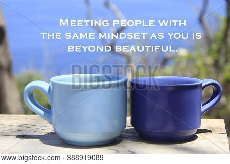 Inspirational Quote - Meeting People With The Same Mindset As You Beyond Beautiful. With Couple Cup