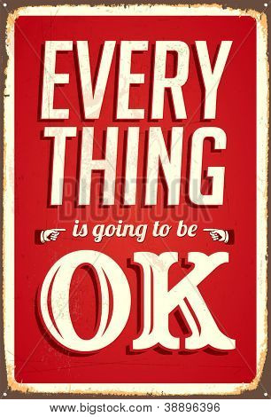 Vintage Metal Sign - Everything is going to be ok - JPG Version