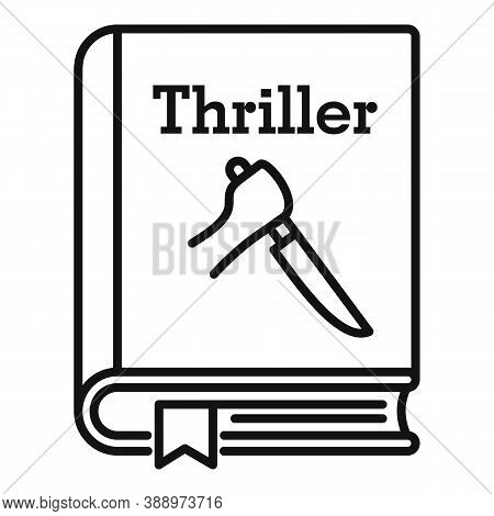 Thriller Book Icon. Outline Thriller Book Vector Icon For Web Design Isolated On White Background