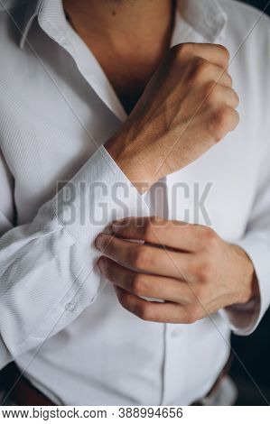 Man Buttons Shirt, A Man In A White Shirt, Morning Groom, Hands Of A Man Close-up, A White Shirt On