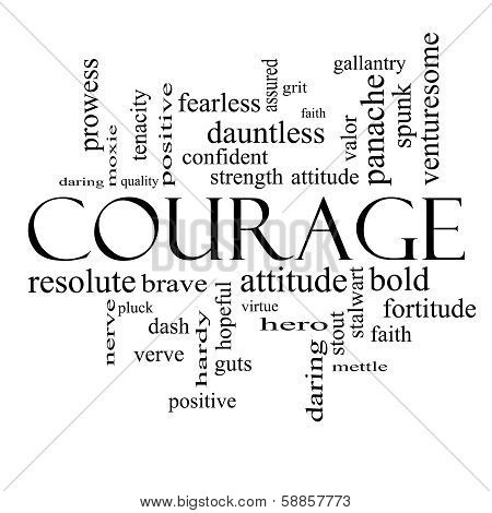 Courage Word Cloud Concept in black and white with great terms such as strength gallantry bold and more. poster