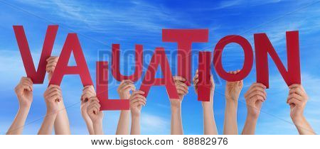 Many People Hands Holding Red Word Valuation Blue Sky