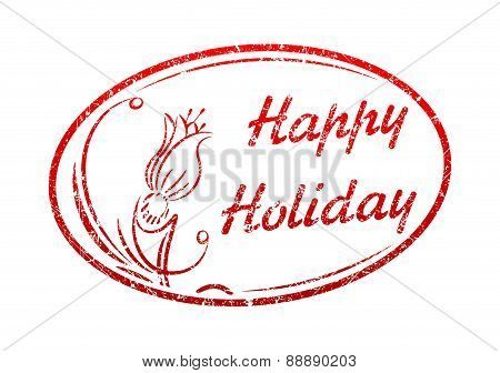 Happy Holiday - rubber stamp. Vector illustration for your design.