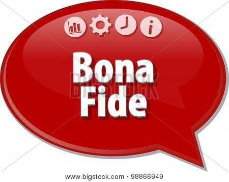 Speech bubble dialog illustration of business term saying Bona Fide