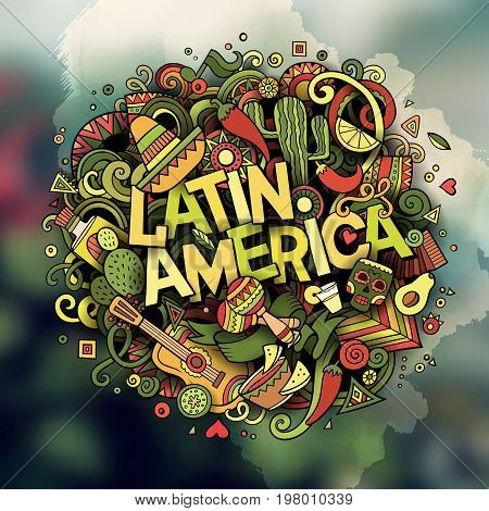 Cartoon vector hand drawn Doodle Latin America word illustration. Colorful detailed, with lots of separated objects funny vector artwork. Blurred photo background