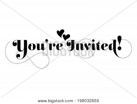 You're Invited! Vector Handmade Calligraphy with Twirl and Two Hearts. Hand Drawn Lettering for Title Heading Photo Overlay Wedding Invitation Birthday Party.