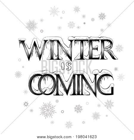 Winter is coming, vector lettering with snowflakes. Text for advertising, cads and announcements.