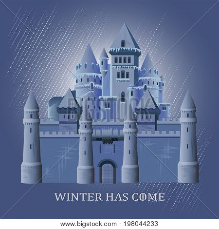 Fortified castle with the inscription WINTER HAS CAME. Vector image. Print design, logo, sticker, poster.