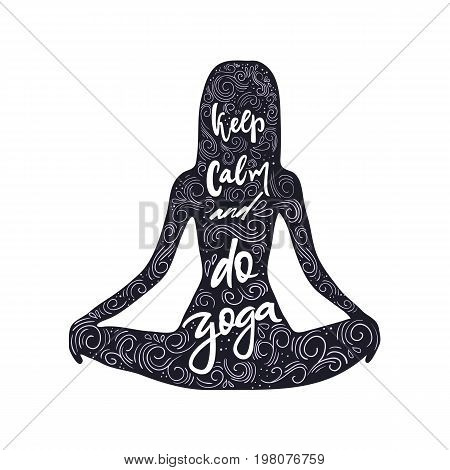 Keep calm and do yoga quote in girl shape. Girl in lotus pose. Vector calligraphy image. Hand drawn lettering poster, vintage typography card. Yoga poster for decor