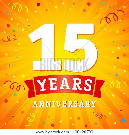 15 years anniversary logo celebration card. 15th years anniversary vector background with red ribbon and colored confetti on yellow flash radial lines