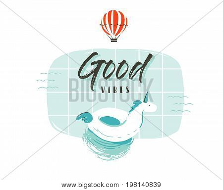 Hand drawn vector abstract cartoon summer time fun illustration with cute unicorn buoy ring in swimming pool and modern typography quote Good vibes isolated on white background.