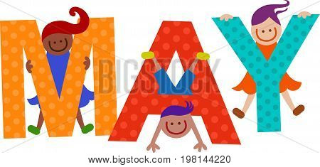 Happy cartoon smiling children climbing over letters of the alphabet that spell out the word MAY.