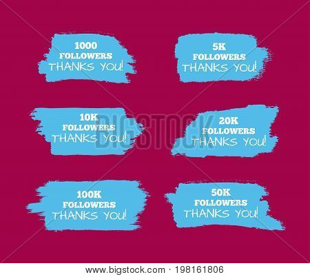 Templates for site blog social network. Stickers 1000 5000 10000 20000 100000 50000 followers. Set of isolated elements. Grunge ink paint watercolor. Vector illustration.