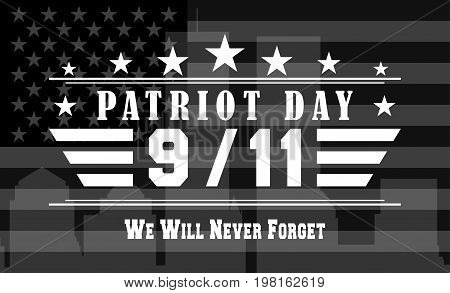 Patriot Day dark background with 9 11 and lettering we never forget. Template for National day of service and remembrance. Vector illustration.