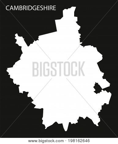 Cambridgeshire England Uk Map Black Inverted Silhouette Illustration