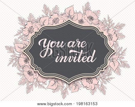 Wedding invitation and announcement card with floral frame and You are invited text. Elegant ornate border with handwritten text. Save the date. Design template