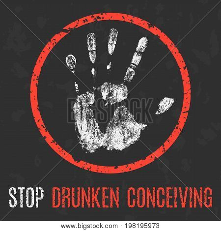 Vector illustration. Social problems of humanity. Stop drunken conceiving.