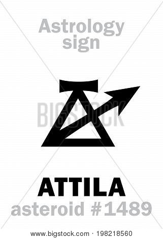 Astrology Alphabet: ATTILA (Scourge of God), asteroid #1489. Hieroglyphics character sign (single symbol).