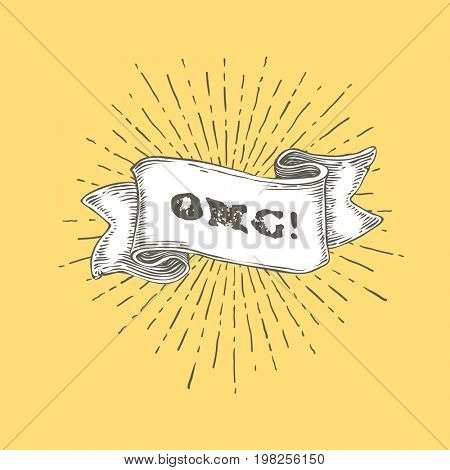 OMG!. OMG text on vintage hand drawn ribbon. Graphic art design on yellow background.