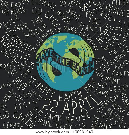 Earth Day Poster. Hands shaped looks like the Earth planet. Typographic ecology theme  concept illustration. Text around the planet.