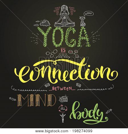 yoga is connection between mind and body, lettering hand drawn on blackboard, stock vector illustration