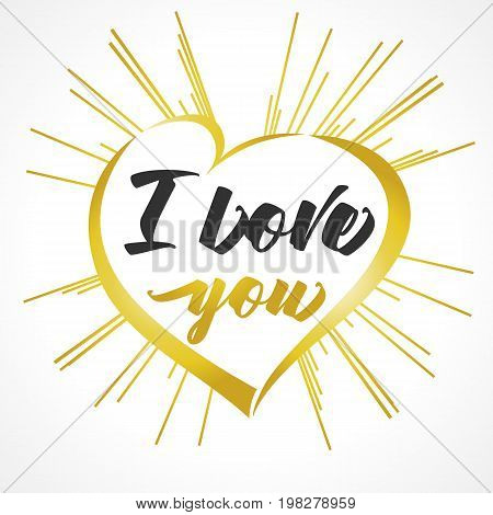 I love you lettering, golden heart and beams greeting card. Valentines day vector greeting card with hand drawn calligraphy I love you text