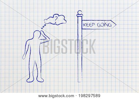 Doubtful Or Insecure Man Next To Road Sign With Text Keep Going