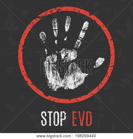 Conceptual vector illustration. The medical diagnosis. Stop EVD.