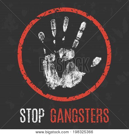 Vector illustration. Social problems of humanity. Stop gangsters.