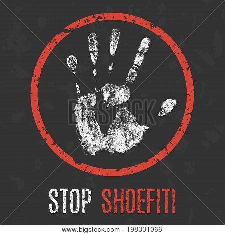 Vector illustration. Social problems of humanity. Stop shoe shoefiti.