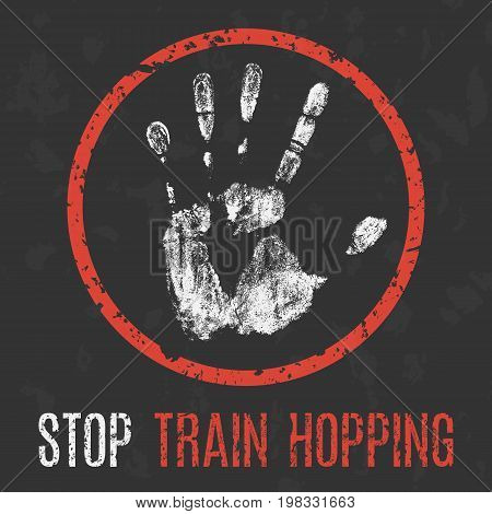 Vector illustration. Social problems of humanity. Stop train hopping.